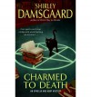 Charmed to Death (Ophelia & Abby Mystery #2) - Shirley Damsgaard