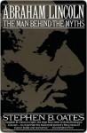Abraham Lincoln - Stephen B. Oates