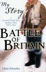 Battle of Britain: A Second World War Spitfire Pilot, 1939-1941 - Chris Priestley