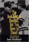 The Best Seat in Baseball, But You Have to Stand: The Game as Umpires See It - Lee Gutkind, Eric Rolfe Greenberg