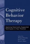 Cognitive Behavior Therapy: Applying Empirically Supported Techniques in Your Practice - William T. O'Donohue