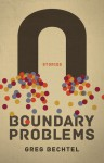 Boundary Problems - Greg Bechtel