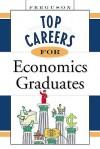 Top Careers for Economics Graduates - Inc Facts on File, J.G. Ferguson Publishing Company