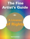 The Fine Artist's Guide to a License of Rights - Tad Crawford