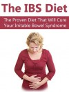 The IBS Diet: The Proven Diet That Will Cure Your Irritable Bowel Syndrome - Matthew Jones