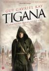 Tigana - A Lâmina na Alma (Tigana #1) - Guy Gavriel Kay
