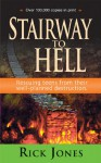 Stairway to Hell: The Well-Planned Destruction of Teens - Rick Jones