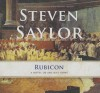 Rubicon: A Novel of Ancient Rome - Steven Saylor, Ralph Cosham