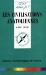 Les Civilisations Anatoliennes - Marc Desti, Que sais-je?