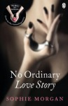 No Ordinary Love Story: Sequel to The Diary of a Submissive - Sophie Morgan