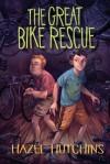 The Great Bike Rescue - Hazel Hutchins