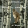Discover Your Spirit Animal - Ted Andrews