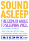 Sound Asleep: The Expert Guide to Sleeping Well - Chris Idzikowski