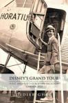 Disney's Grand Tour: Walt and Roy's European Vacation, Summer 1935 - Didier Ghez, Bob McLain, Diane Disney Miller