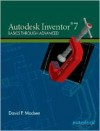 Autodesk Inventor 7: Basics Through Advanced - David P. Madsen