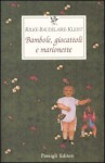 Bambole, giocattoli e marionette - Rainer Maria Rilke, Charles Baudelaire, Heinrich von Kleist, Leone Traverso