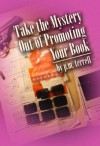 Take the Mystery Out of Promoting Your Book - P.M. Terrell