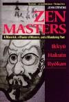 Zen Masters: A Maverick, a Master of Masters, and a Wandering Poet - John Stevens