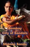 Bombay, City of Sandals - Shänne Sands, Emily Whitfield-Wicks