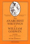 The Anarchist Writings of William Godwin - William Godwin, Peter Marshall