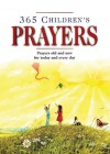 365 Children's Prayers: Prayers Old and New for Today and Everyday - Carol Watson