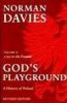 God's Playground History of Poland v 2 1795 to Present Rev - Norman Davies