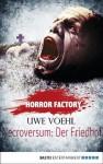 Horror Factory - Necroversum: Der Friedhof (German Edition) - Uwe Voehl