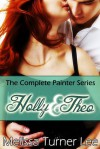 Holly & Theo: The Complete Painter Series - Melissa Turner Lee