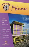 Hidden Miami: Including Miami Beach, South Beach, Little Havana, Fort Lauderdale, and Palm Beach - Richard Harris