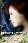 Brightly Woven - Alexandra Bracken