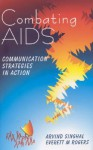 Combating AIDS: Communication Strategies in Action - Arvind Singhal, Everett M. Rogers