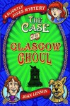 The Case of the Glasgow Ghoul - Joan Lennon