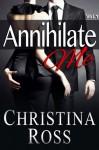 Annihilate Me Vol. 1 - Christina Ross