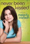 Never Been Kissed - Melody Carlson