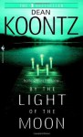 By the Light of the Moon: A Novel - Dean Koontz