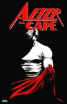 After The Cape Volume 1 - Howard Wong, Jim Valentino