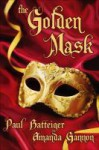 The Golden Mask - Paul D. Batteiger, Amanda Gannon
