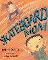 Skateboard Mom - Barbara Odanaka, JoAnn Adinolfi