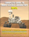 Complete Guide to NASA's Mars Science Laboratory (MSL) Project - Mars Exploration Curiosity Rover, Radioisotope Power and Nuclear Safety Issues, Science Mission, Inspector General Report - World Spaceflight News, National Aeronautics and Space Administration (NASA)