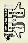 Summer of Unrest: Activism or Slacktivism? - Tom Chatfield