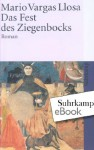 Das Fest des Ziegenbocks: Roman (suhrkamp taschenbuch) (German Edition) - Mario Vargas Llosa, Elke Wehr