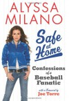 Safe at Home: Confessions of a Baseball Fanatic - Alyssa Milano, Joe Torre