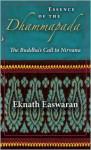 Essence of the Dhammapada: The Buddha's Call to Nirvana - Eknath Easwaran