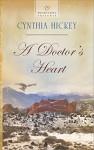 A Doctor's Heart (Heartsong Presents) - Cynthia Hickey