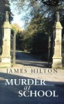 Murder at School - James Hilton