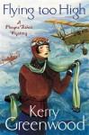 Flying Too High - Kerry Greenwood