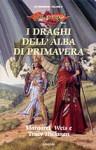 I draghi dell'alba di primavera - Margaret Weis, Tracy Hickman, Giampaolo Cossato, Sandro Sandrelli
