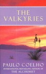 The Valkyries: An Encounter with Angels - Alan R. Clarke, Paulo Coelho