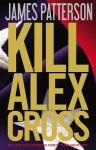 Kill Alex Cross (Audio) - James Patterson, Andre Braugher, Zach Grenier