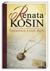 Tajemnice Luizy Bein - Renata Kosin